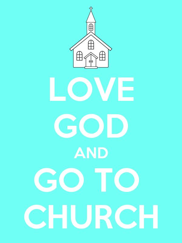 LOVE GOD AND GO TO CHURCH Poster | bskyej | Keep Calm-o-Matic