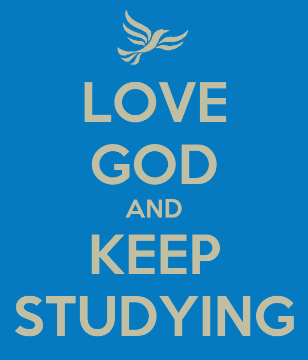 Keep Studying Wallpaper Love God And Keep Studying