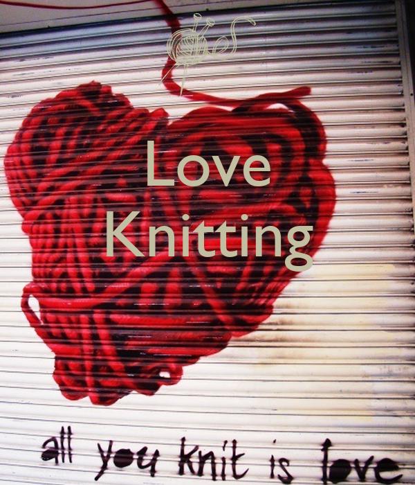 Love Knitting Uk : Love knitting poster jmk keep calm o matic