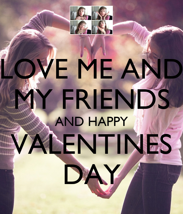 Love Me And My Friends And Happy Valentines Day Poster Me Keep