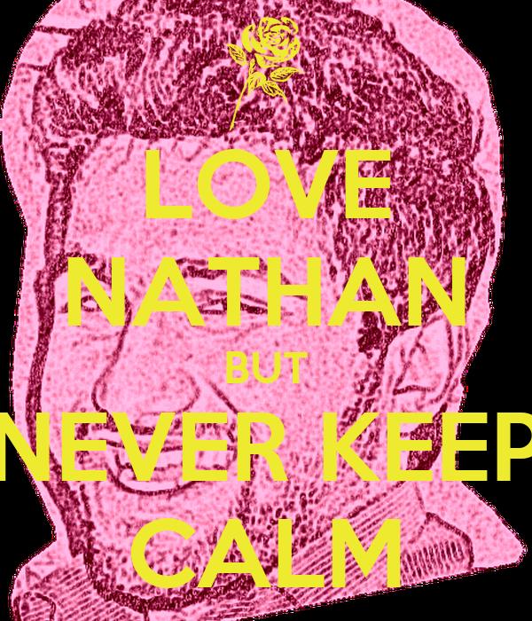 i Love Nathan Wallpaper Love Nathan But Never Keep
