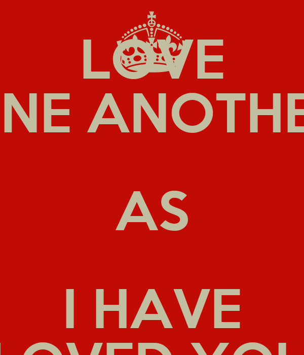 Love one another as i have loved you poster pat keep calm o matic