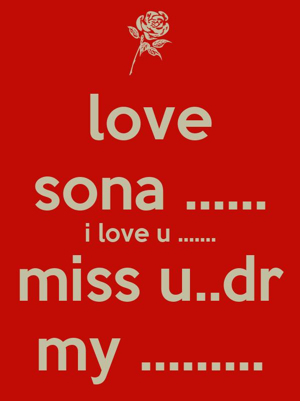 love sona ..... i love u ..... miss u..dr my ..... Poster ...