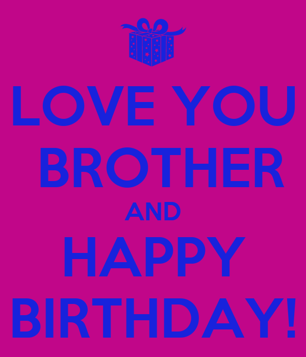 Love You Brother And Happy Birthday Keep Calm And Carry