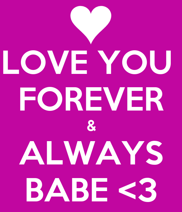 Love You Forever Always Babe 3 Poster Krista Keep Calm O Matic