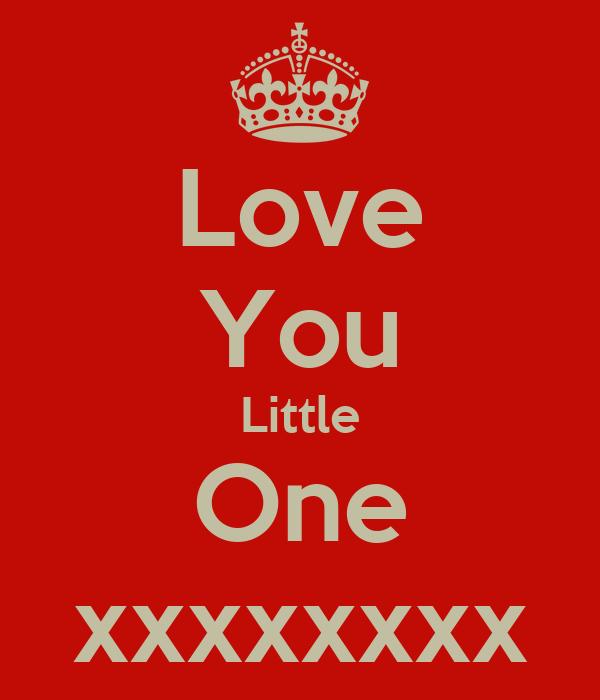 Love You Little One Xxxxxxxx Poster Luke Keep Calm O Matic