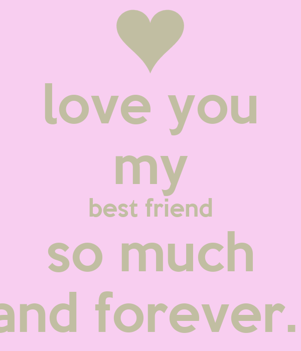 Love You My Best Friend So Much And Forever Poster Sad Keep
