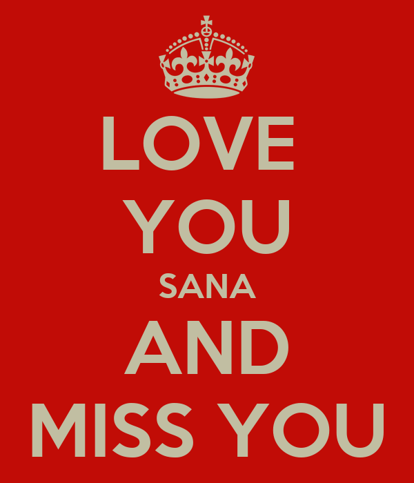 Love You Sana And Miss You Poster Hichem Keep Calm O Matic