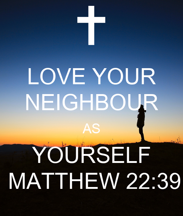love your neighbour Give a little love.