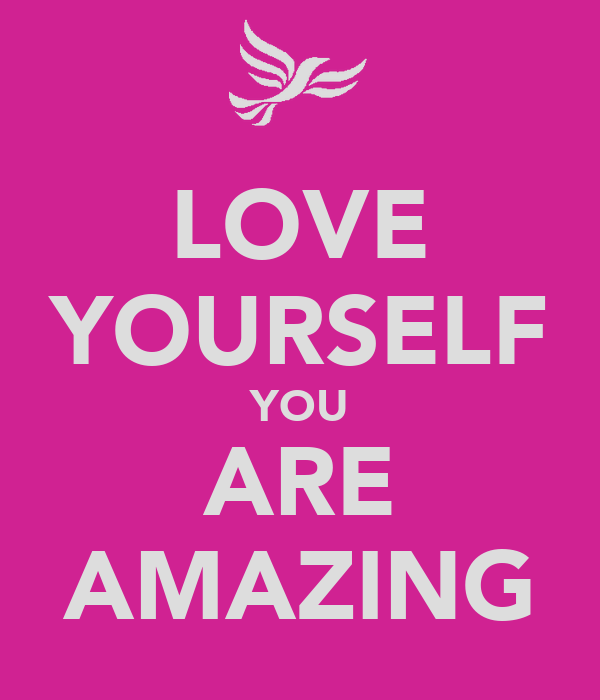 You Are Amazing And I Love You: LOVE YOURSELF YOU ARE AMAZING Poster