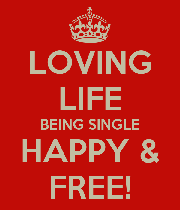 Loving Life Being Single Happy Free Poster Bean Keep Calm O Matic