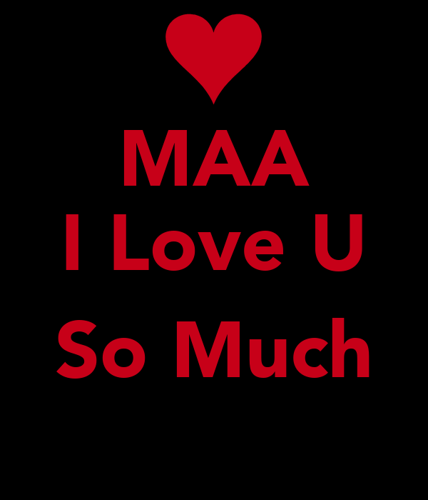 MAA I Love U So Much - KEEP cALM AND cARRY ON Image Generator