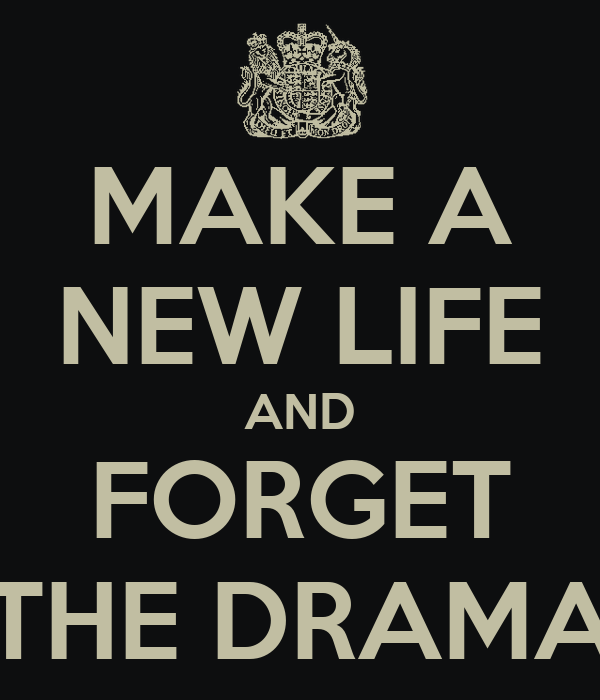 Building A Life : Make a new life and forget the drama poster yungred n