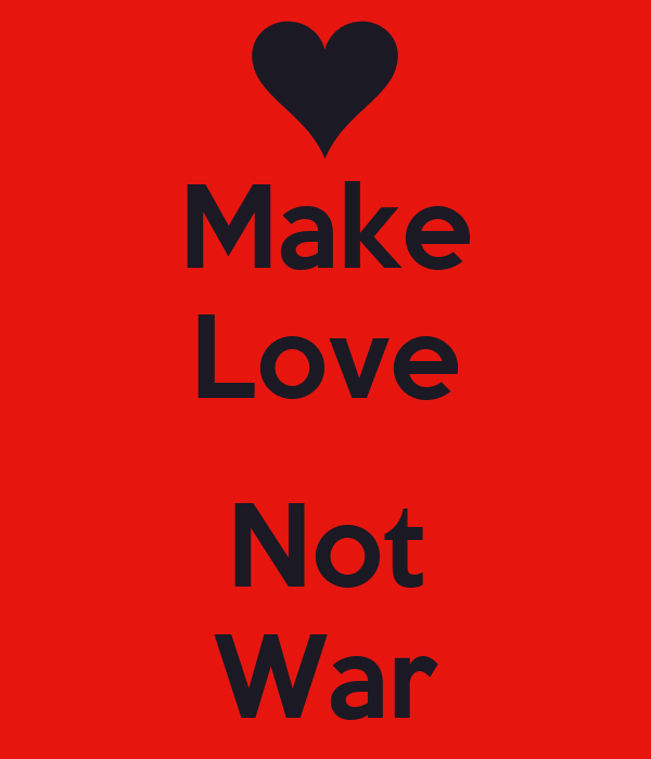 Make Love Not War Wallpaper Quote Addicts