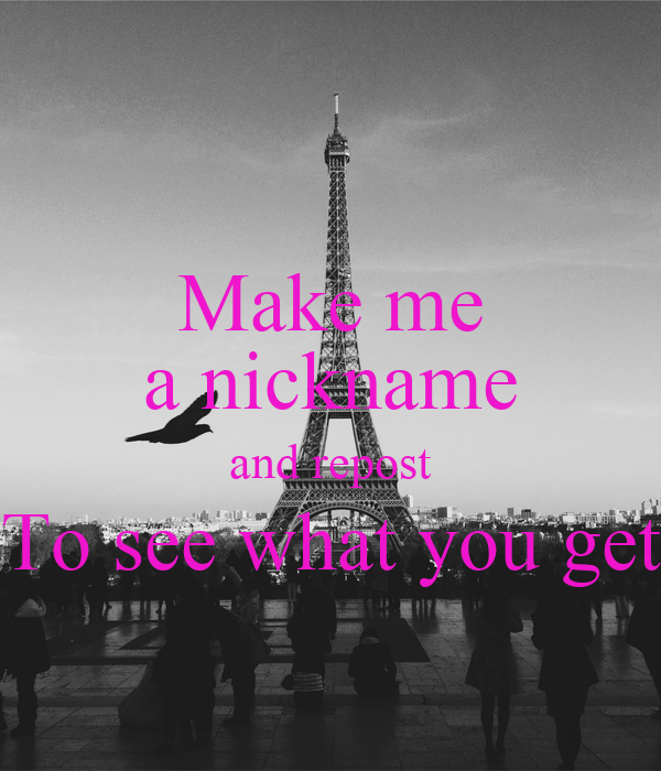 Make Me A Nickname And Repost To See What You Get Poster
