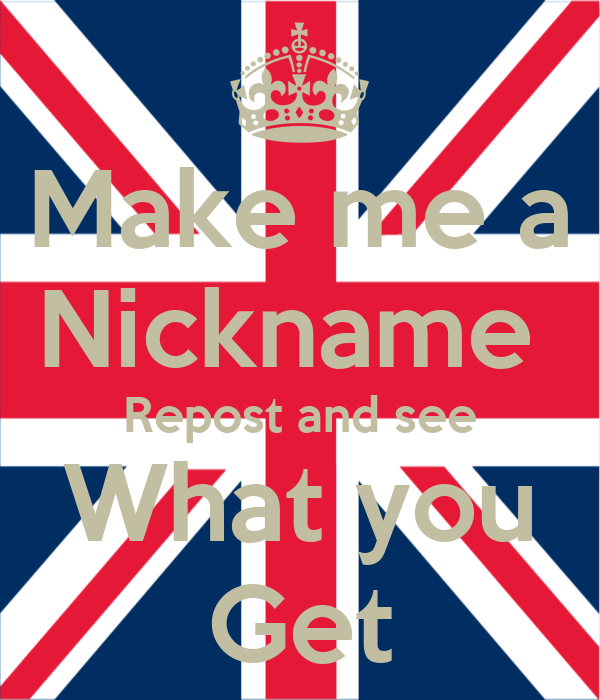 Make Me A Nickname Repost And See What You Get Poster