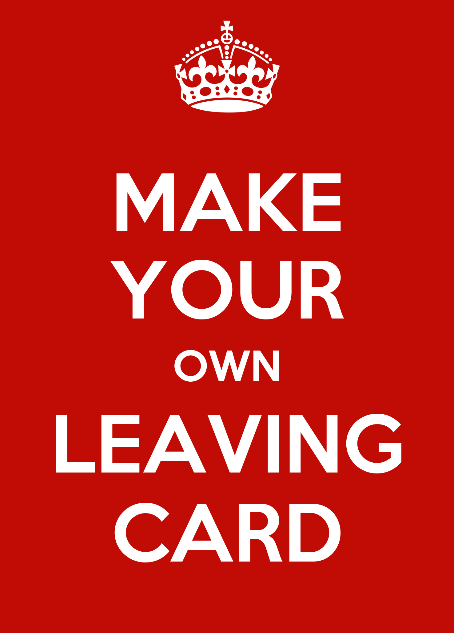 Make your own leaving card poster metoo keep calm o matic - Make your own keep calm wallpaper free ...