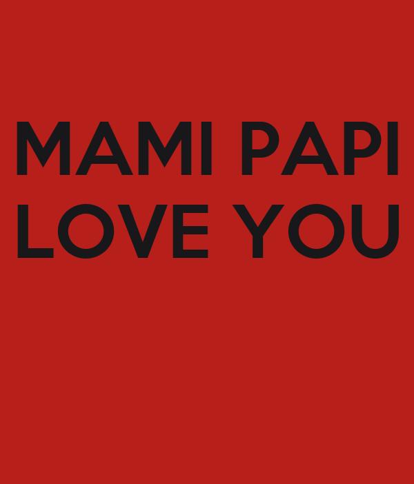 Mami Papi Love You