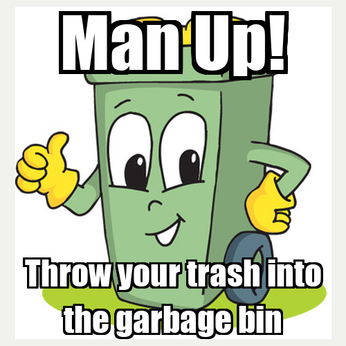 man-up-throw-your-trash-into-the-garbage