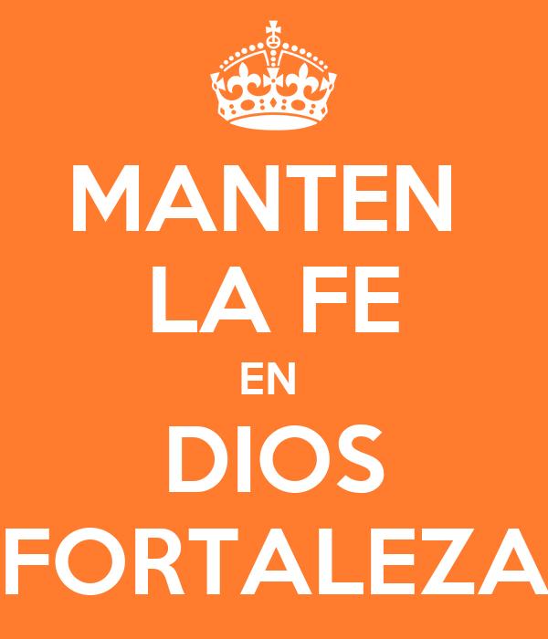 Manten La Fe En Dios Fortaleza Poster Raul144 Keep Calm O Matic
