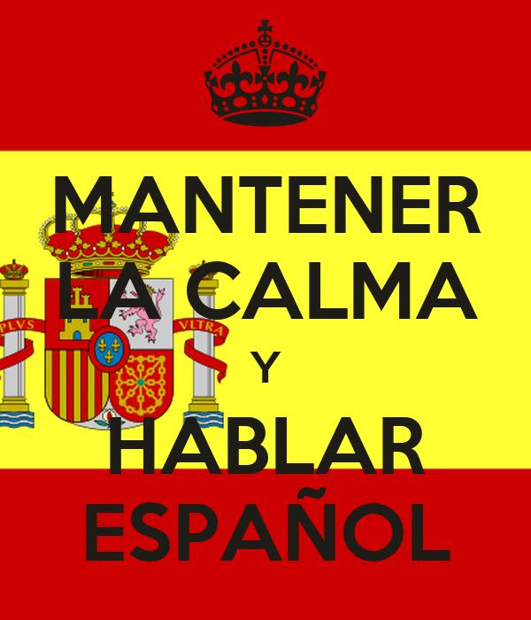 MANTENER LA CALMA Y HABLAR ESPAÑOL Poster | Caro | Keep ...