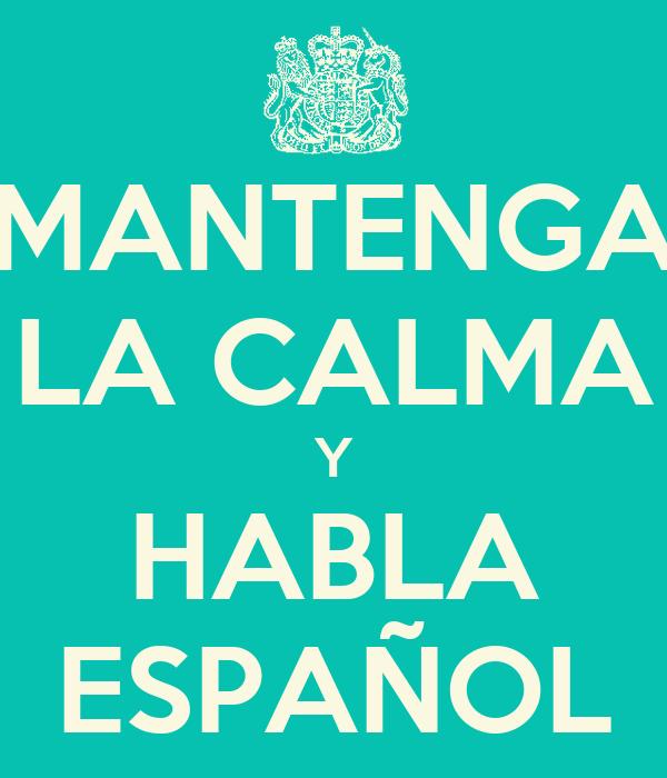 Image result for mantenga la calma y habla espanol