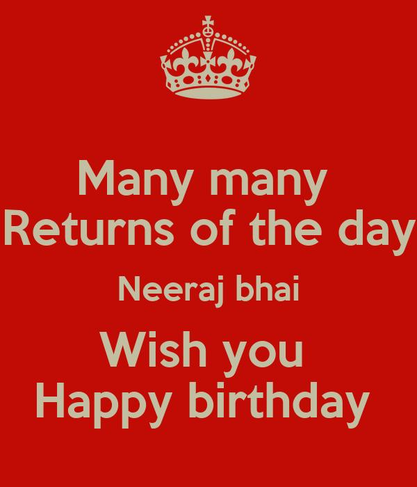 Many Many Returns Of The Day Neeraj Bhai Wish You Happy Many More Happy Birthday Wishes