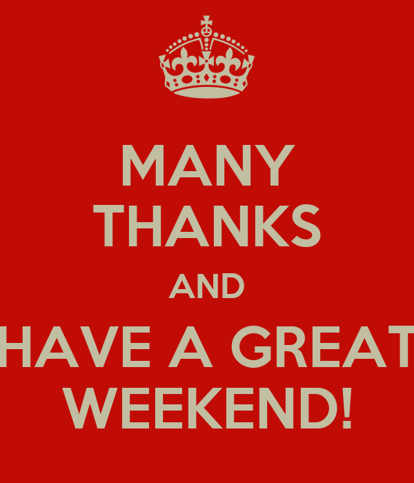 Many thanks and have a great weekend poster pollix keep calm o matic - Week end a nice ...