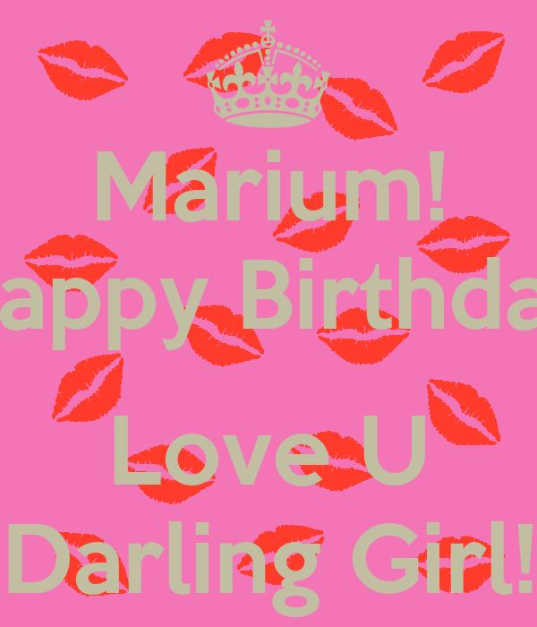 Marium! Happy Birthday Love U Darling Girl!