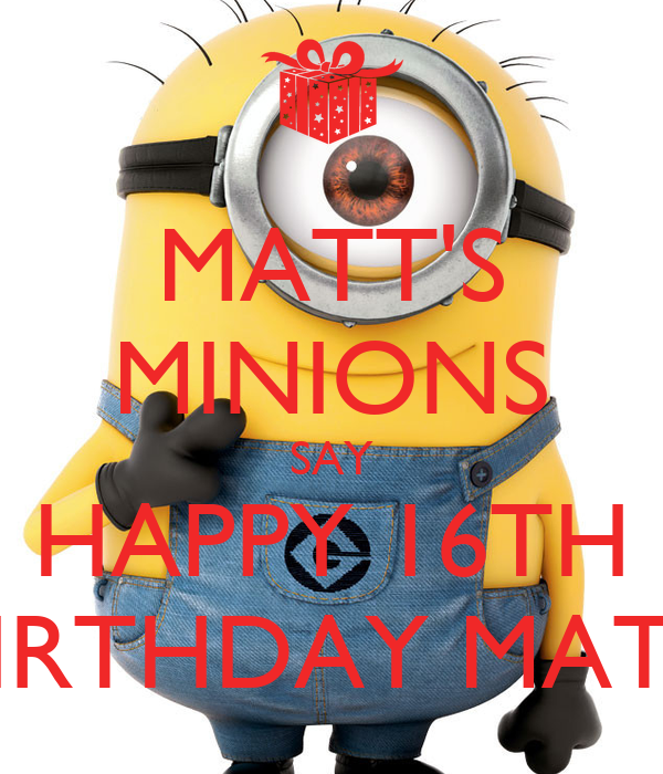 Pictures of Minions Saying Happy Birthday Matt's Minions Say Happy 16th