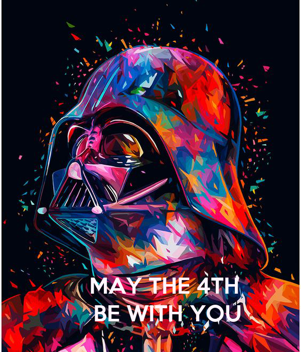 May The Fourth Be With You: MAY THE 4TH BE WITH YOU Poster
