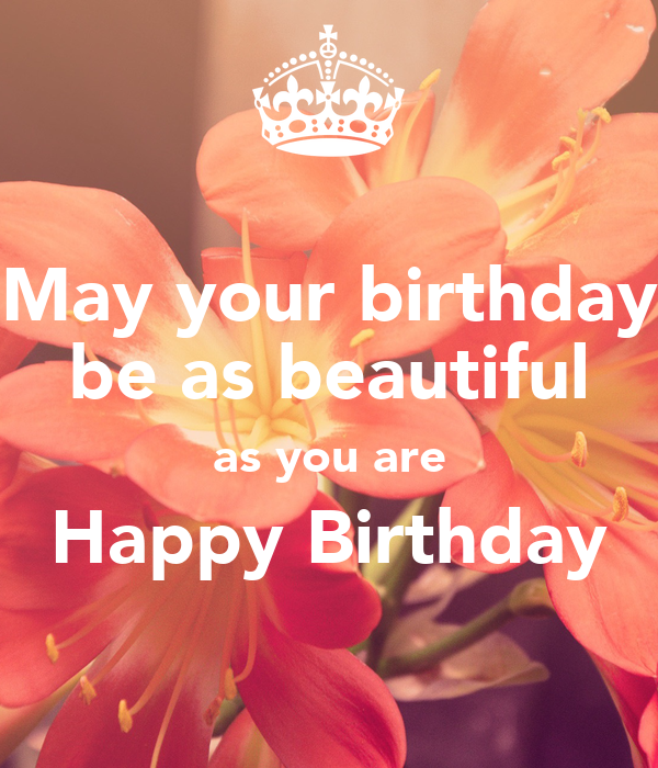 May Your Birthday Be As Beautiful As You Are Happy Birthday Poster