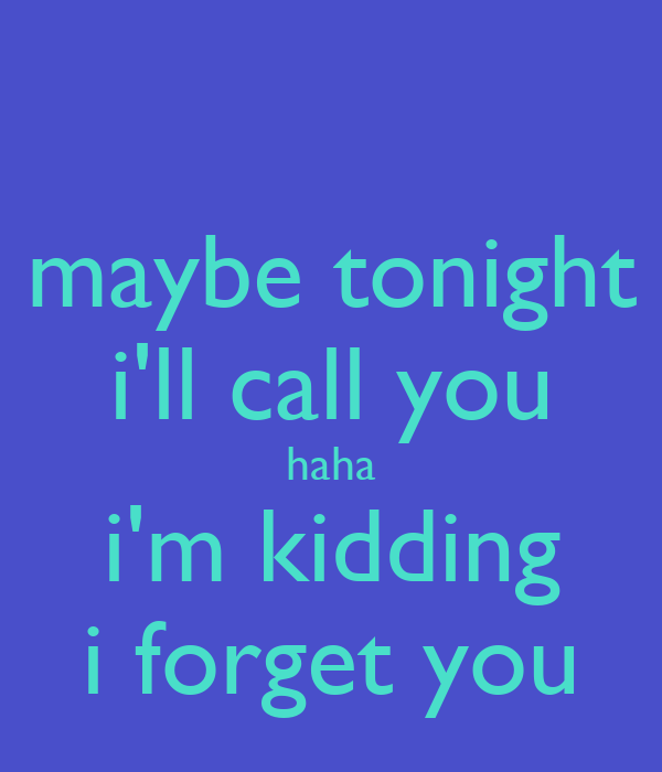 Call You Maybe