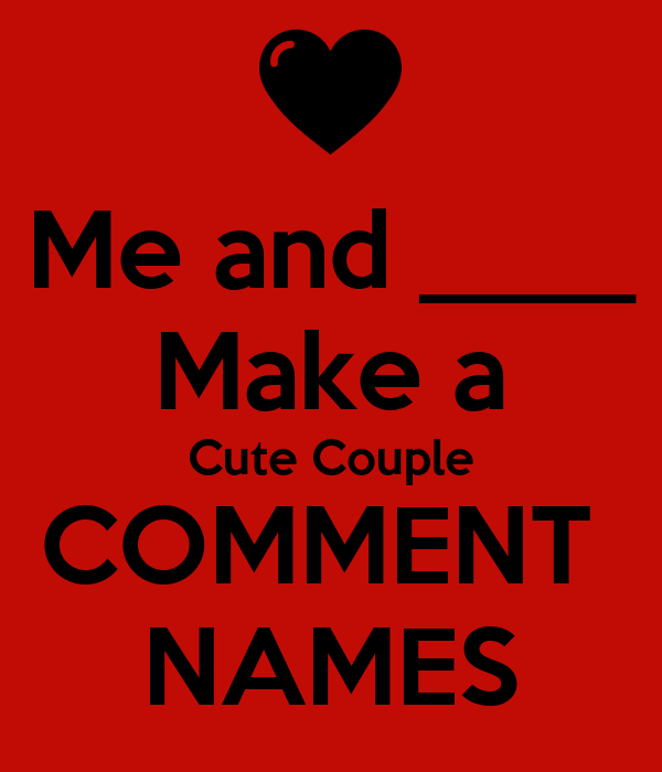 Me And Make A Cute Couple Comment Names Poster Arnald