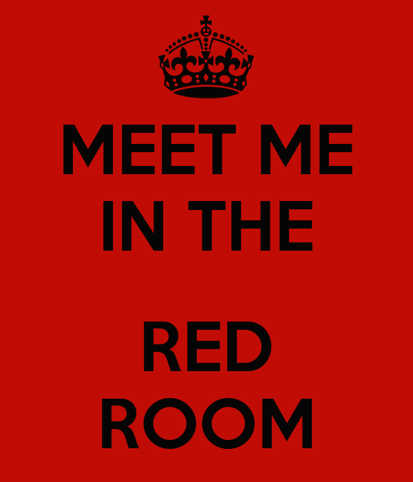 keep calm and meet me in the red room