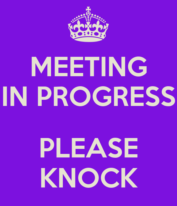 meeting in progress please knock poster t keep calm o matic