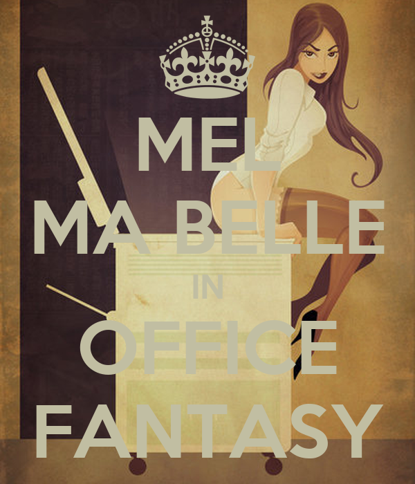 mel ma belle in office fantasy poster 1 keep calm o matic. Black Bedroom Furniture Sets. Home Design Ideas