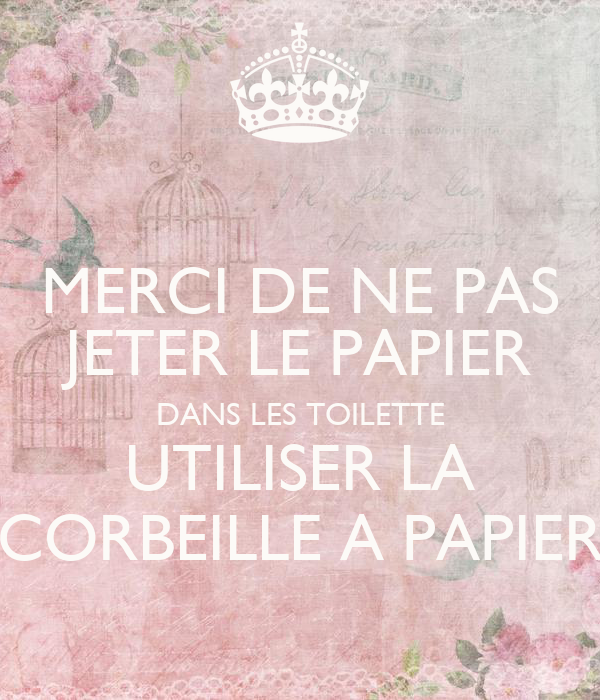 merci de ne pas jeter le papier dans les toilette utiliser la corbeille a papier poster. Black Bedroom Furniture Sets. Home Design Ideas