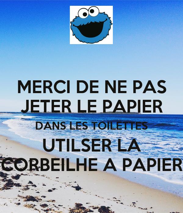 merci de ne pas jeter le papier dans les toilettes utilser la corbeilhe a papier keep calm and