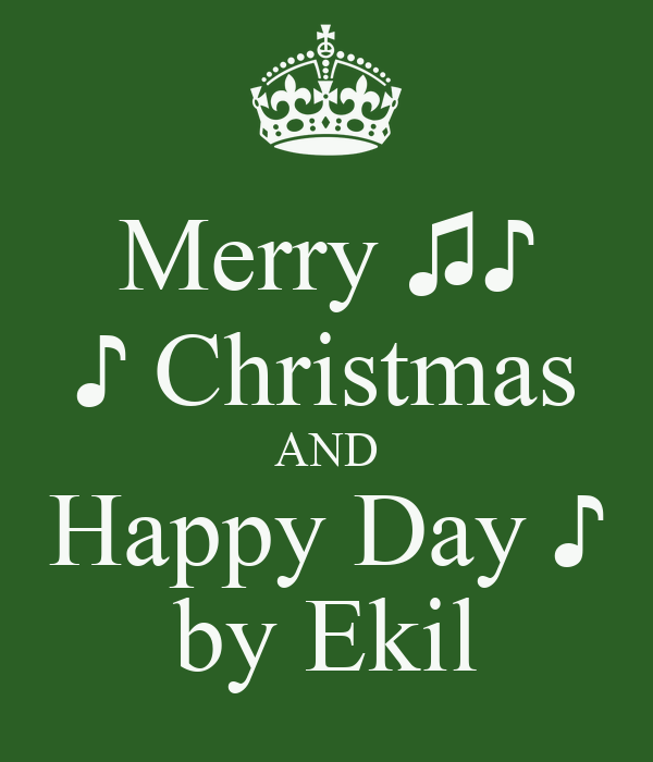 Merry christmas and happy day by ekil keep calm for Why is it merry christmas and not happy christmas