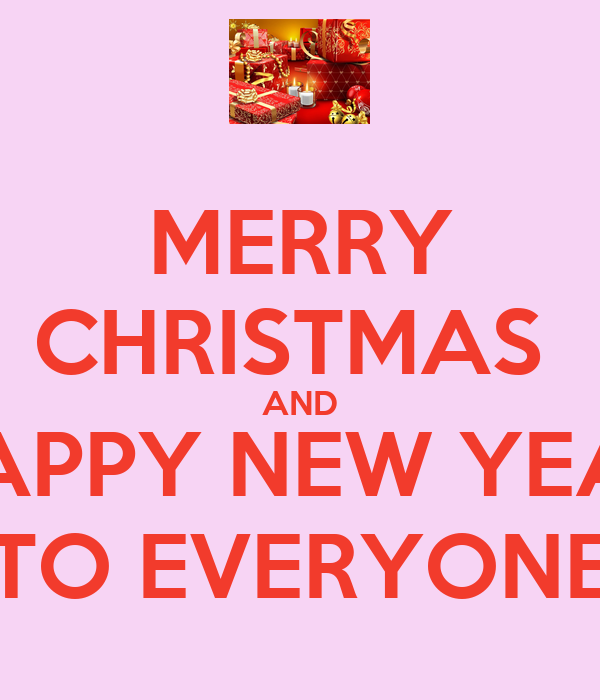 Merry Christmas And Happy New Year Everybody