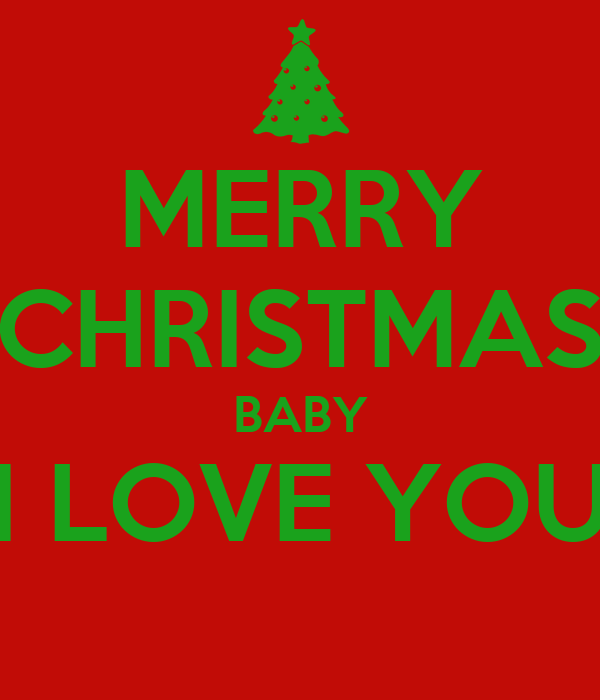 merry christmas baby i love you - Merry Christmas Baby