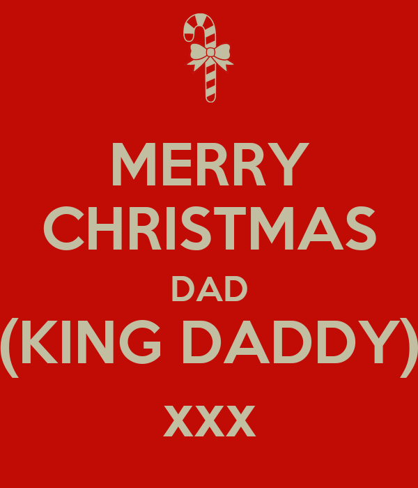 merry christmas dad king daddy xxx