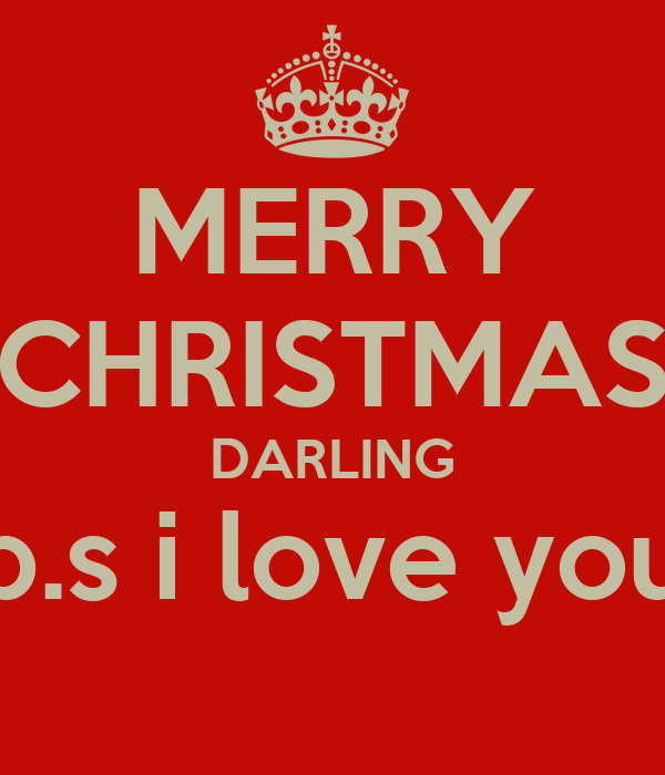 merry christmas darling ps i love you