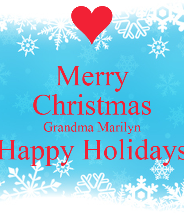 Merry christmas grandma marilyn happy holidays keep calm for Why is it merry christmas and not happy christmas