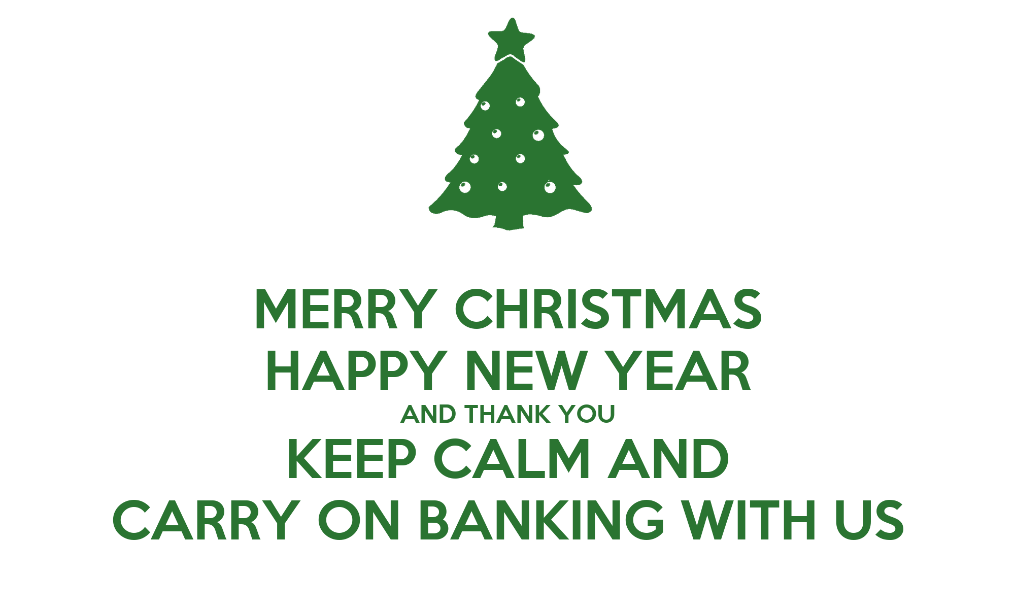 MERRY CHRISTMAS HAPPY NEW YEAR AND THANK YOU KEEP CALM AND CARRY ON ...