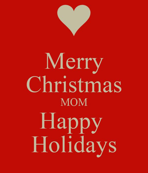 merry christmas mom happy holidays