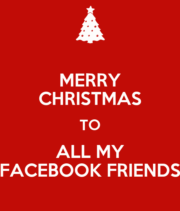 MERRY CHRISTMAS TO ALL MY FACEBOOK FRIENDS Poster | BOBBIE | Keep ...