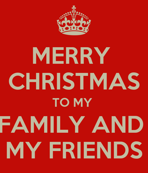 MERRY CHRISTMAS TO MY FAMILY AND MY FRIENDS Poster ...