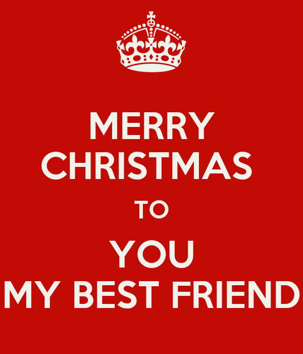 merry christmas to you my best friend - Merry Christmas Best Friend